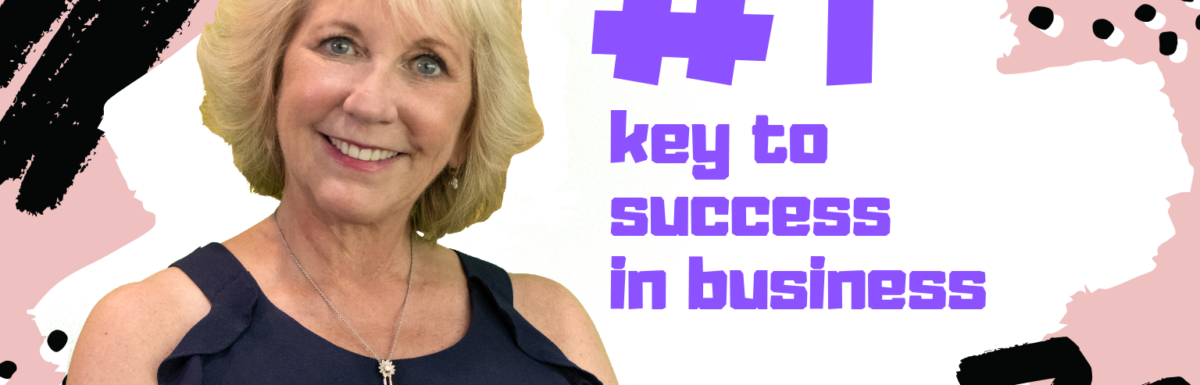 The Number One Key to Success!